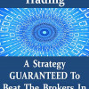 Binary Options Trading: A Strategy Guaranteed To Beat The Brokers In 15 Minutes Flat - by Jon McFarlane