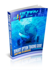 Binary Option Trading Guide: Shifting to Success